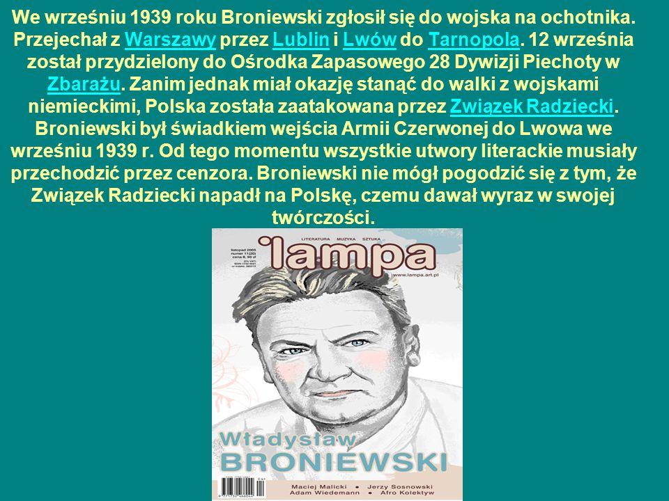We wrześniu 1939 roku Broniewski zgłosił się do wojska na ochotnika