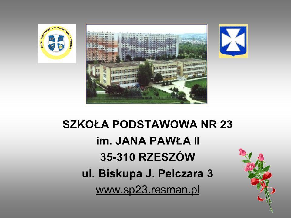 SZKOŁA PODSTAWOWA NR 23 im. JANA PAWŁA II. 35-310 RZESZÓW.