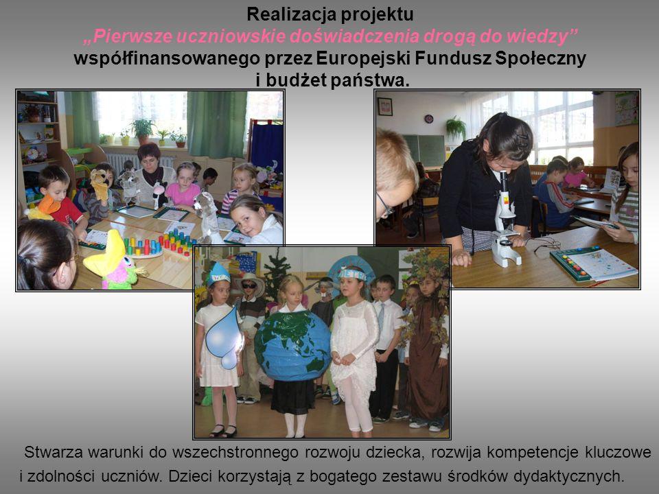"""Realizacja projektu """"Pierwsze uczniowskie doświadczenia drogą do wiedzy współfinansowanego przez Europejski Fundusz Społeczny i budżet państwa."""