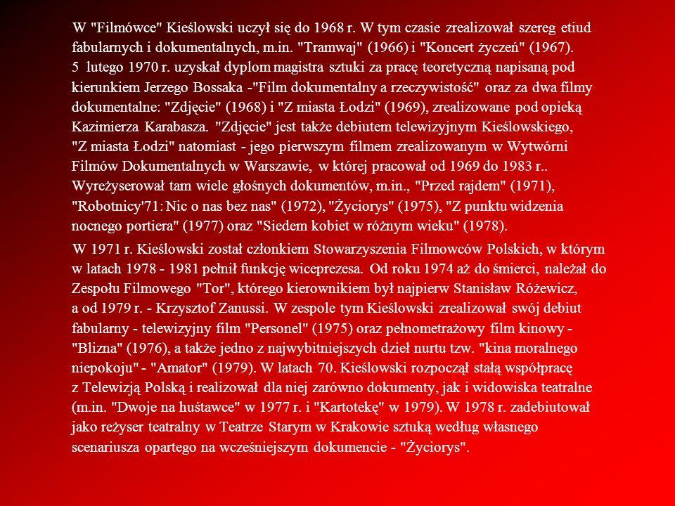 W Filmówce Kieślowski uczył się do 1968 r