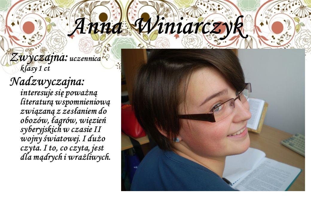 Anna Winiarczyk Zwyczajna: uczennica klasy 1 ct