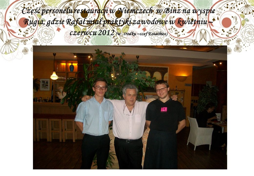 Część personelu restauracji w Niemczech w Binz na wyspie Rugia, gdzie Rafał miał praktyki zawodowe w kwietniu – czerwcu 2012 (w środku –szef Estathios)