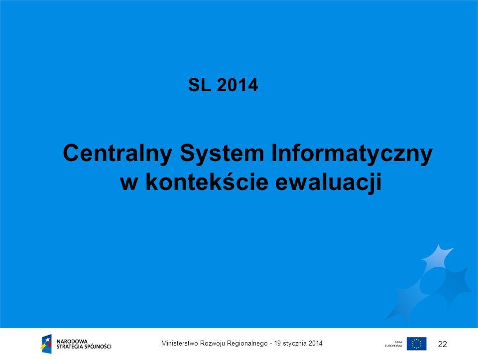 Centralny System Informatyczny w kontekście ewaluacji