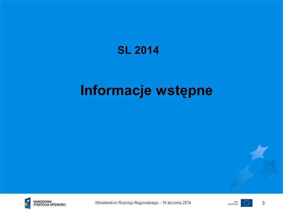 Informacje wstępne SL 2014 Ministerstwo Rozwoju Regionalnego -
