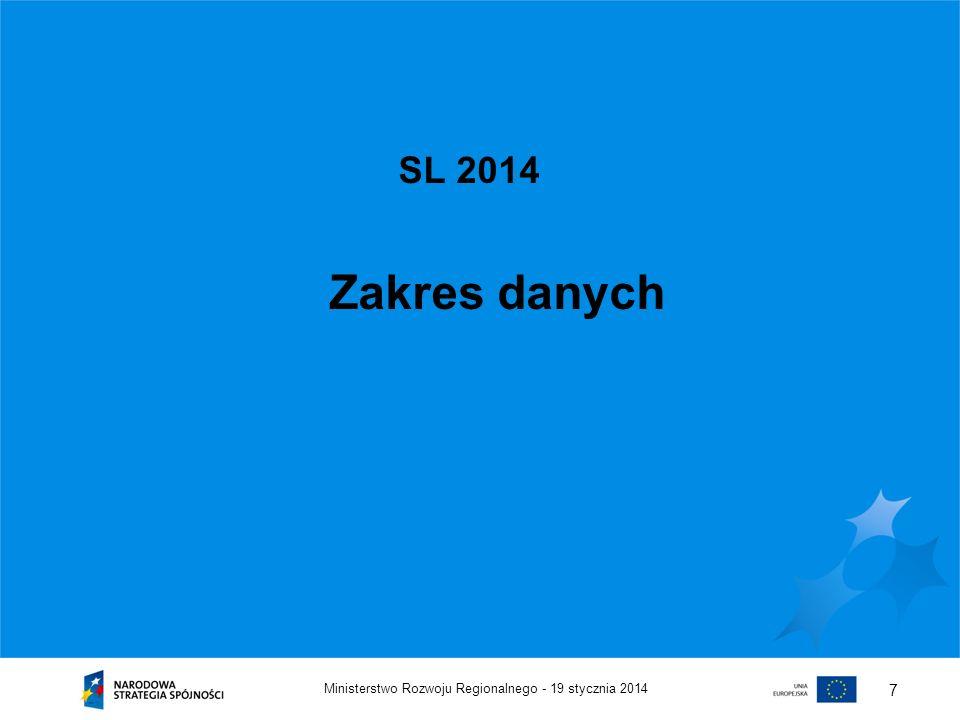 Zakres danych SL 2014 Ministerstwo Rozwoju Regionalnego -