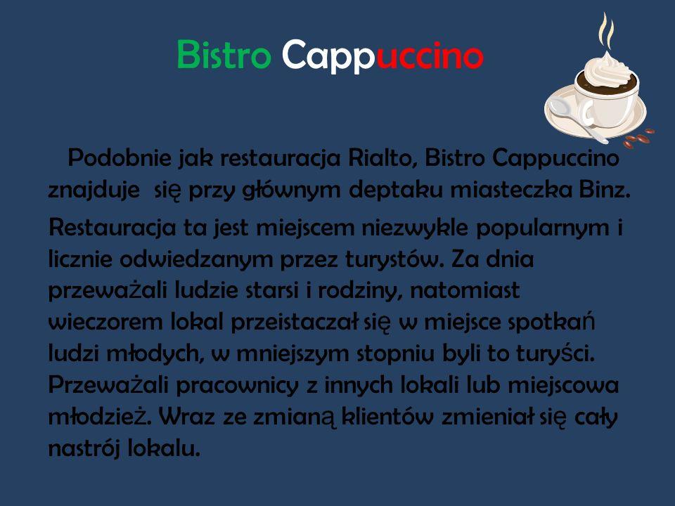 Bistro Cappuccino Podobnie jak restauracja Rialto, Bistro Cappuccino znajduje się przy głównym deptaku miasteczka Binz.