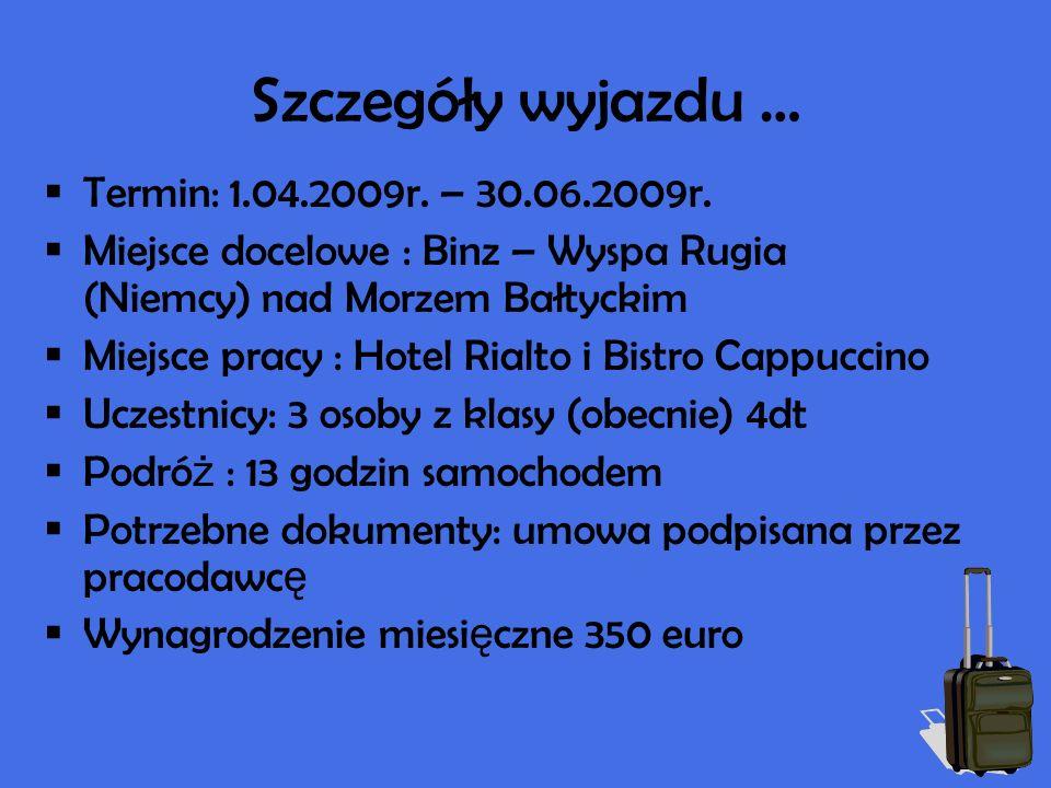 Szczegóły wyjazdu … Termin: 1.04.2009r. – 30.06.2009r.