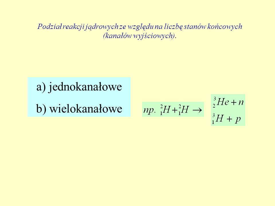 a) jednokanałowe b) wielokanałowe