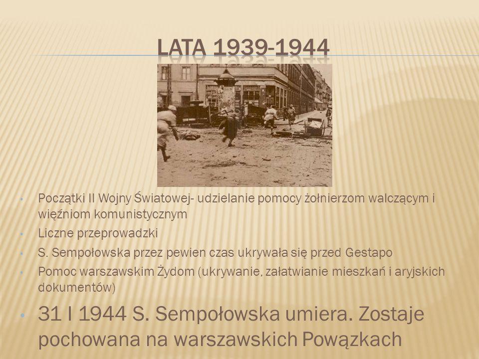 Lata 1939-1944Początki II Wojny Światowej- udzielanie pomocy żołnierzom walczącym i więźniom komunistycznym.