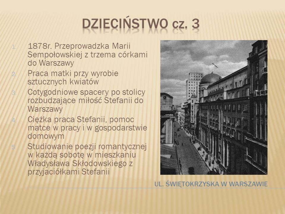 DZIECIŃSTWO cz. 31878r. Przeprowadzka Marii Sempołowskiej z trzema córkami do Warszawy. Praca matki przy wyrobie sztucznych kwiatów.