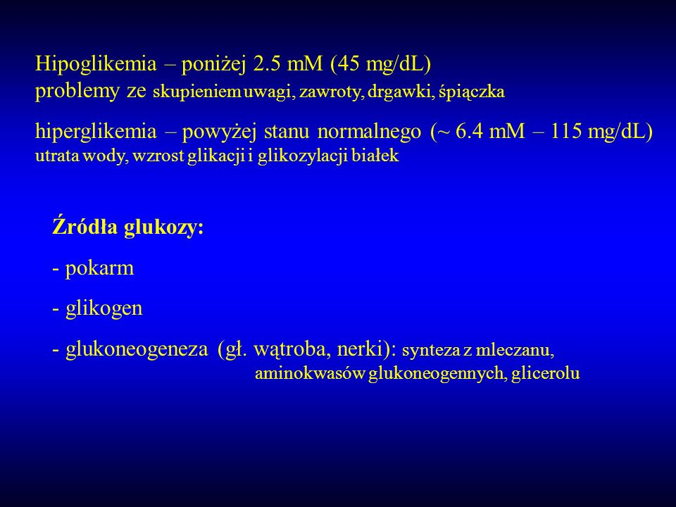 Hipoglikemia – poniżej 2. 5 mM (45 mg/dL)