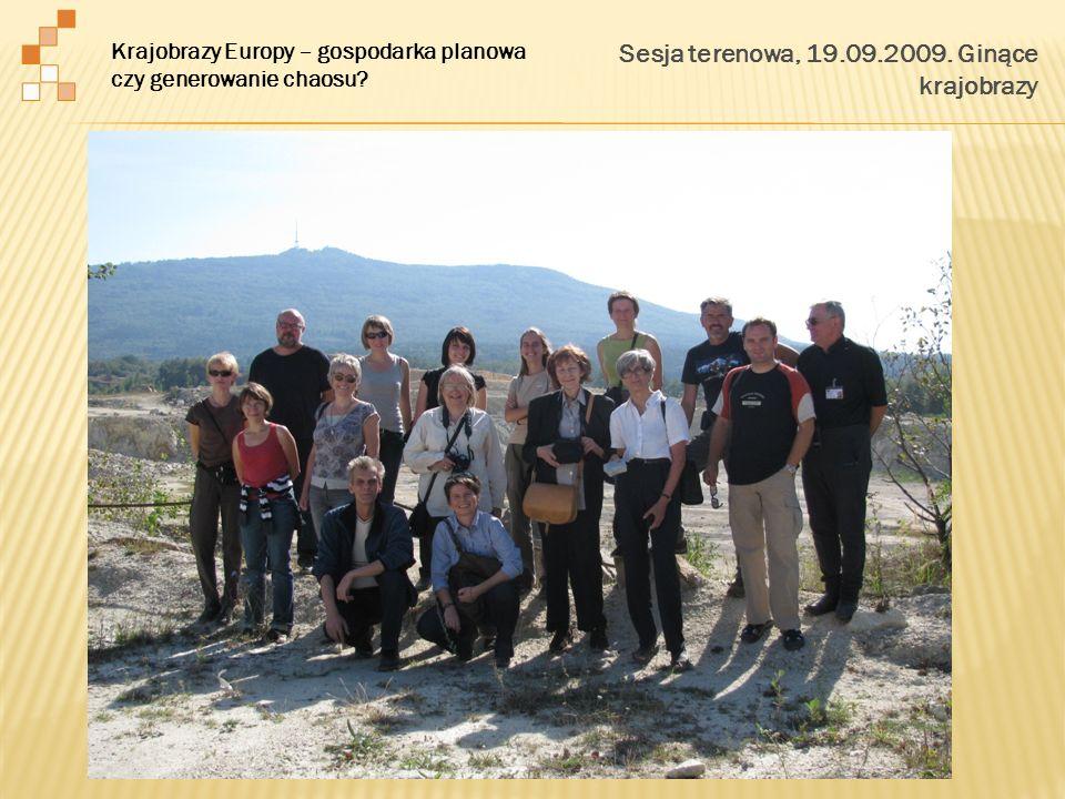 Sesja terenowa, 19.09.2009. Ginące krajobrazy