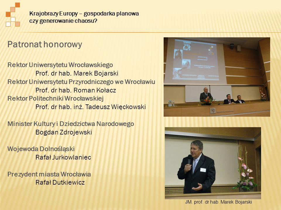 Patronat honorowy Rektor Uniwersytetu Wrocławskiego
