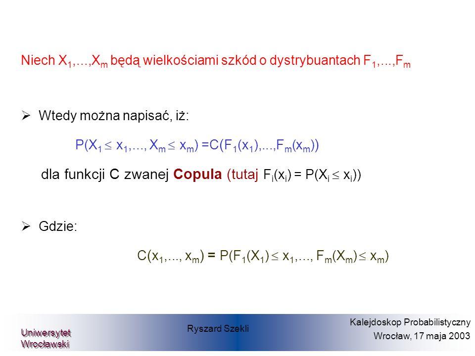 dla funkcji C zwanej Copula (tutaj Fi(xi) = P(Xi £ xi))