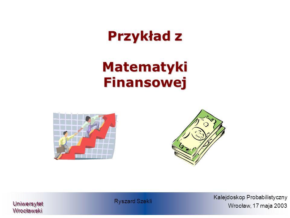 Przykład z Matematyki Finansowej Prof. Dr. Dietmar Pfeifer Teilprojekt