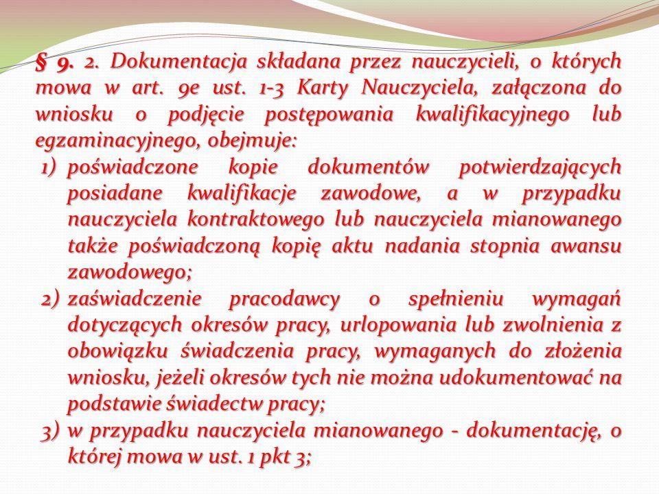 § 9. 2. Dokumentacja składana przez nauczycieli, o których mowa w art