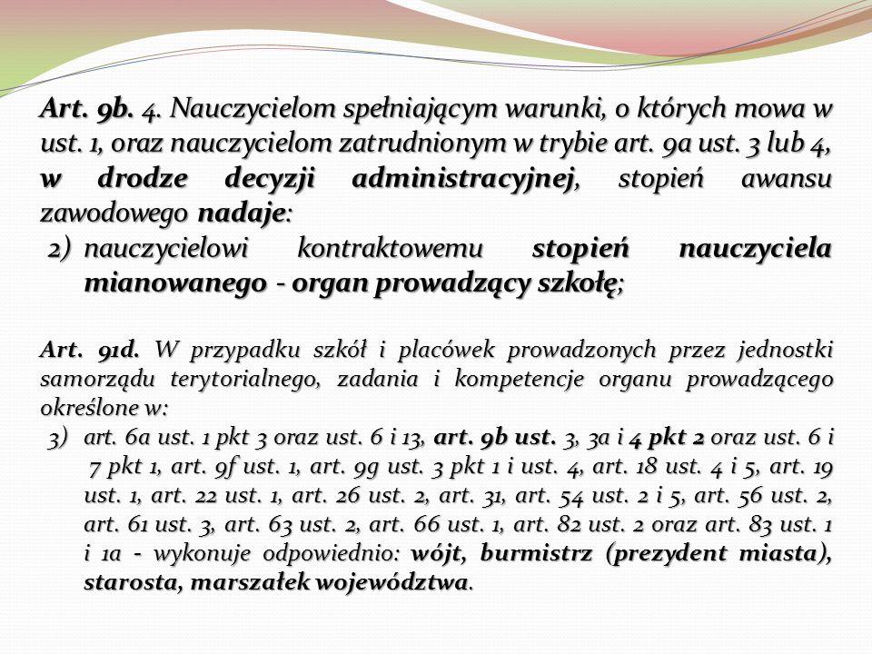 Art. 9b. 4. Nauczycielom spełniającym warunki, o których mowa w ust
