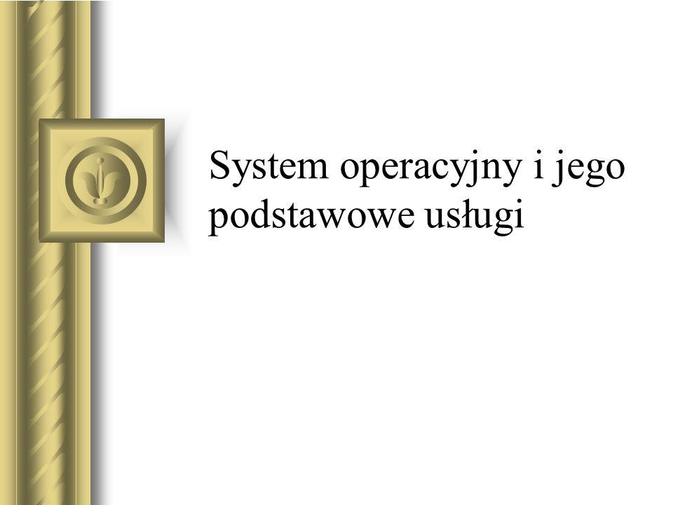 System operacyjny i jego podstawowe usługi