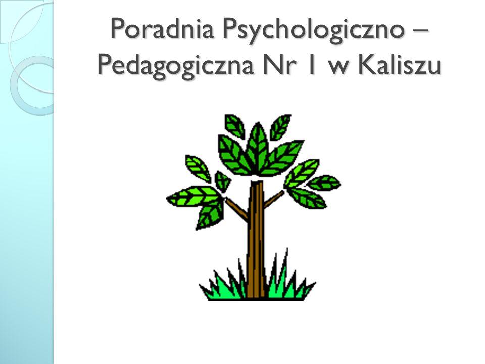 Poradnia Psychologiczno – Pedagogiczna Nr 1 w Kaliszu