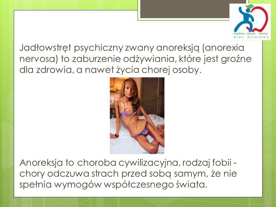 Jadłowstręt psychiczny zwany anoreksją (anorexia nervosa) to zaburzenie odżywiania, które jest groźne dla zdrowia, a nawet życia chorej osoby.