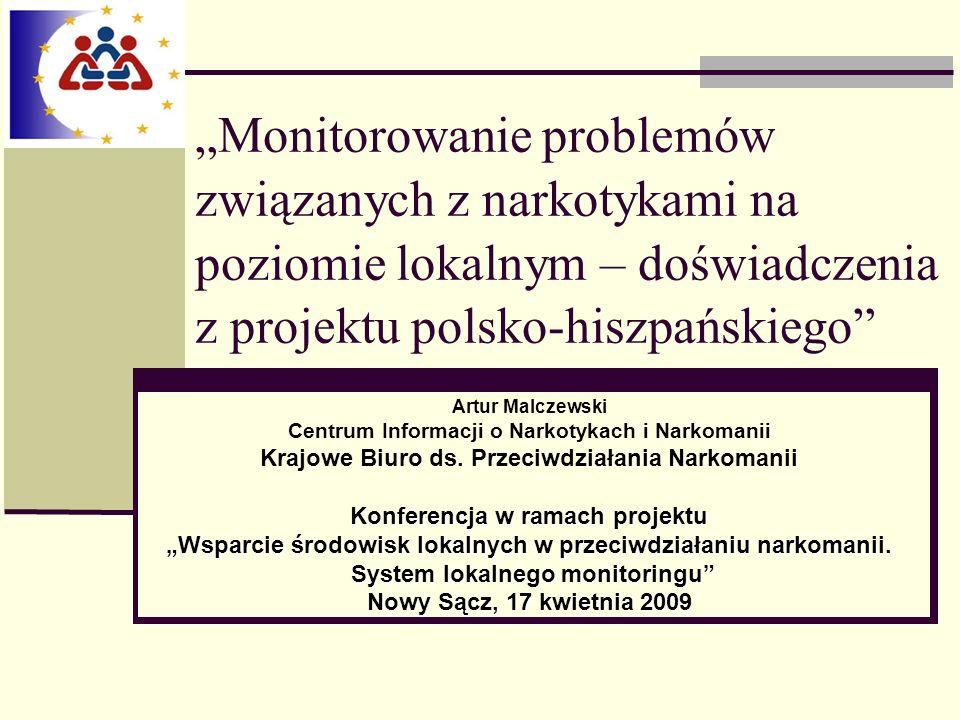 """""""Monitorowanie problemów związanych z narkotykami na poziomie lokalnym – doświadczenia z projektu polsko-hiszpańskiego"""