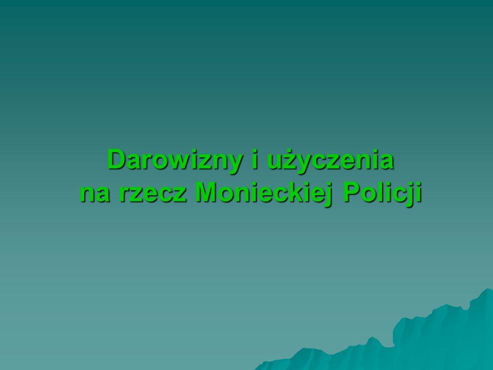 Darowizny i użyczenia na rzecz Monieckiej Policji