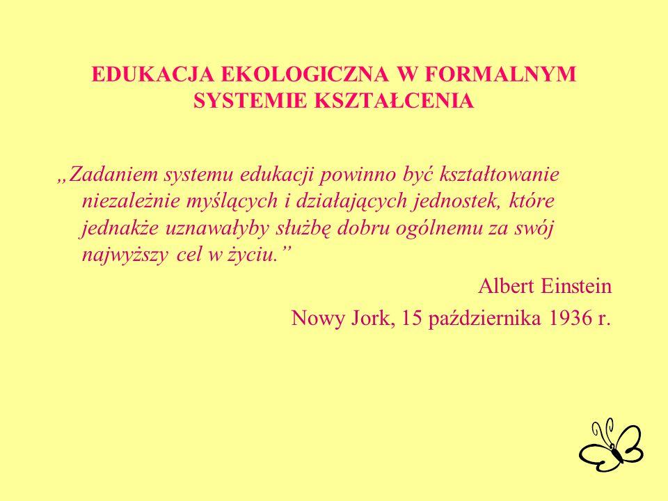 EDUKACJA EKOLOGICZNA W FORMALNYM SYSTEMIE KSZTAŁCENIA