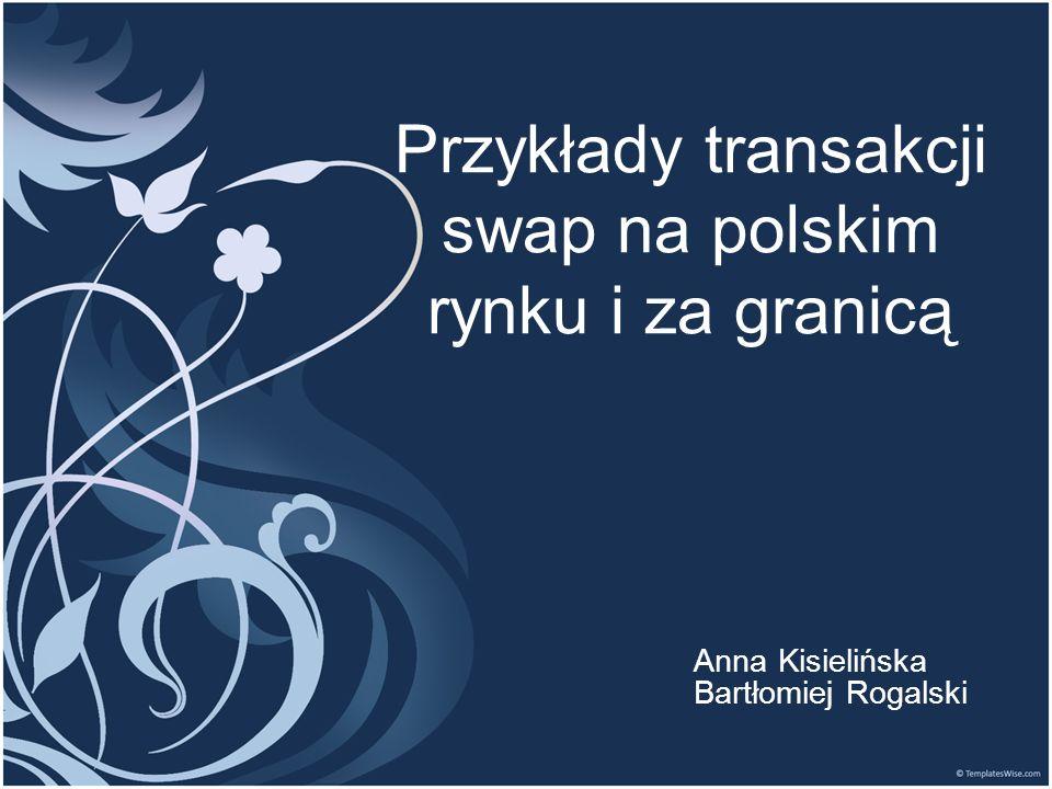 Przykłady transakcji swap na polskim rynku i za granicą
