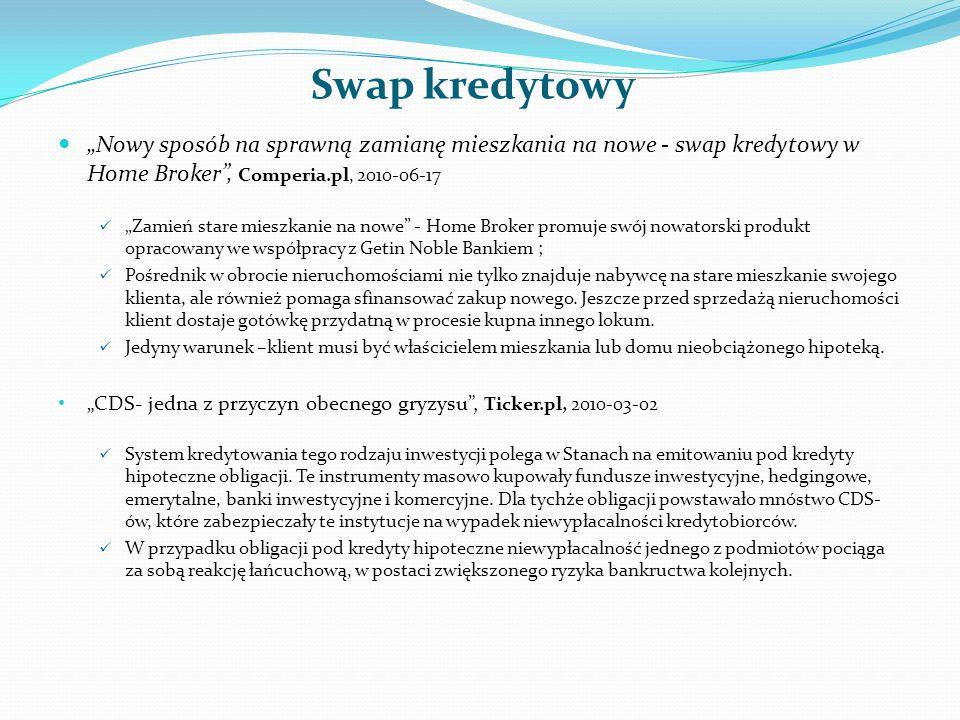 """Swap kredytowy """"Nowy sposób na sprawną zamianę mieszkania na nowe - swap kredytowy w Home Broker , Comperia.pl, 2010-06-17."""