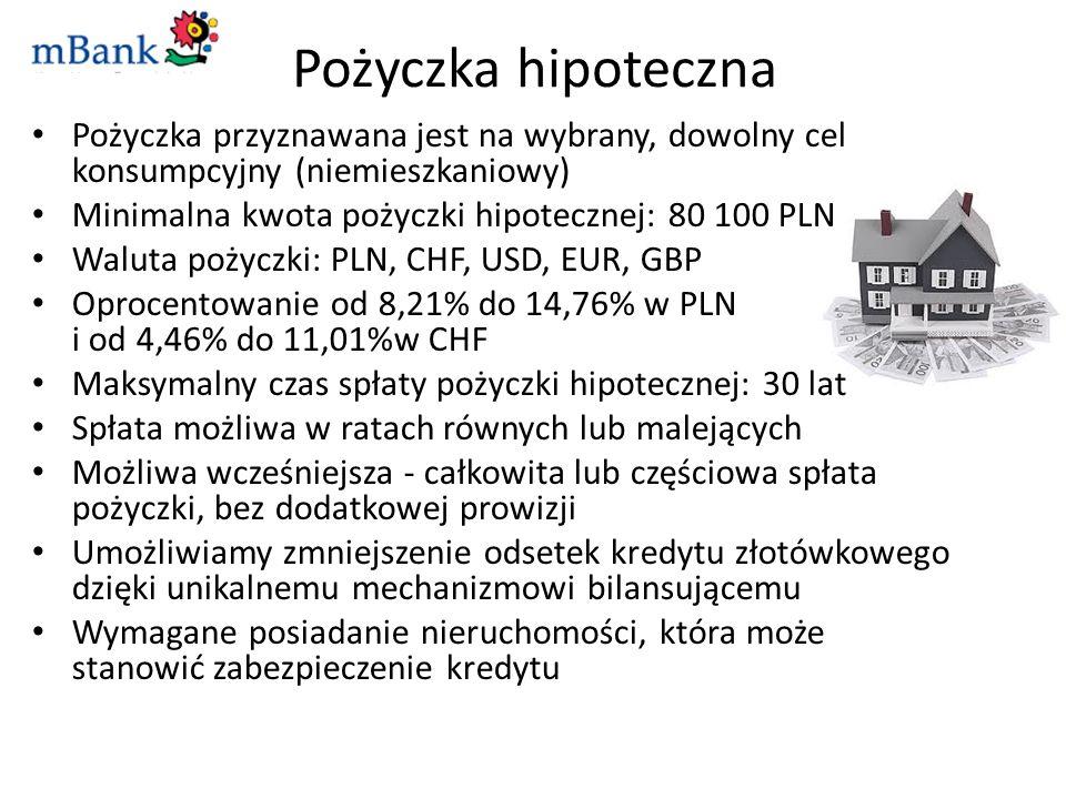 Pożyczka hipotecznaPożyczka przyznawana jest na wybrany, dowolny cel konsumpcyjny (niemieszkaniowy)