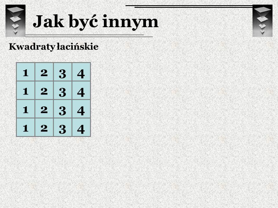 Jak być innym Kwadraty łacińskie 1 2 3 4