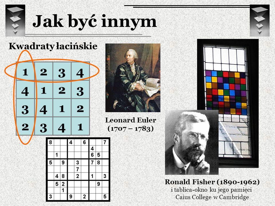 Jak być innym 1 2 3 4 4 1 2 3 3 4 1 2 2 3 4 1 Kwadraty łacińskie