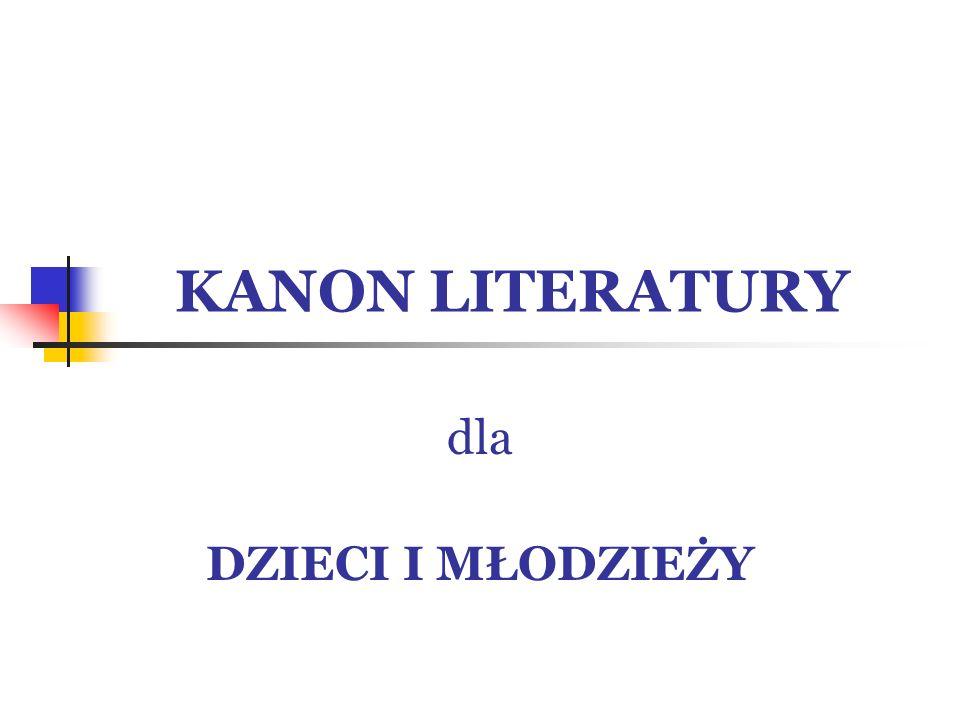 KANON LITERATURY dla DZIECI I MŁODZIEŻY