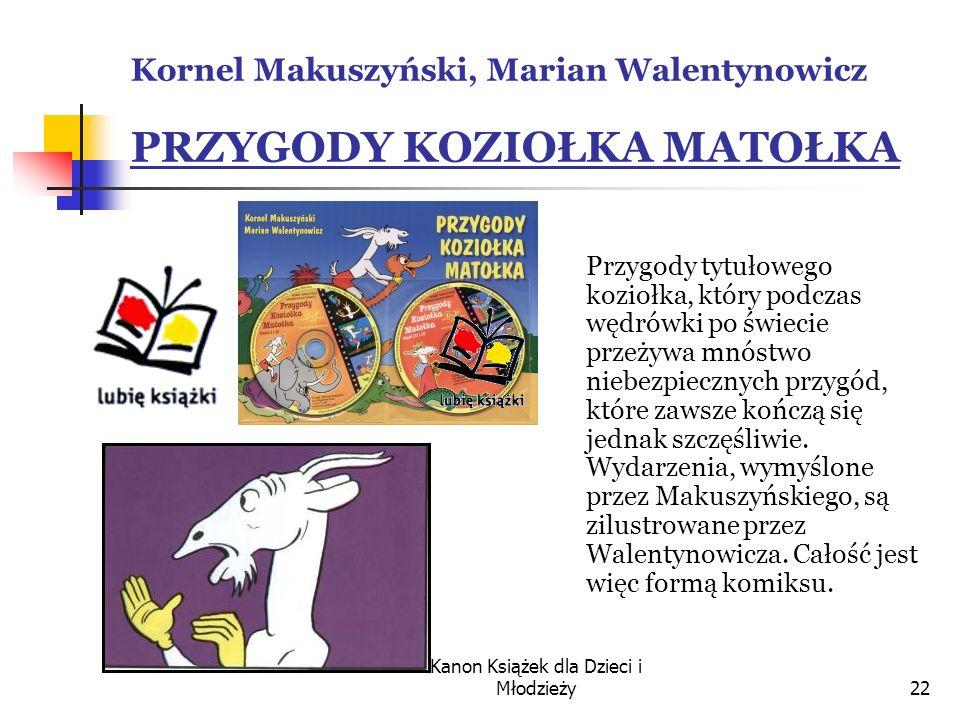 Kornel Makuszyński, Marian Walentynowicz PRZYGODY KOZIOŁKA MATOŁKA