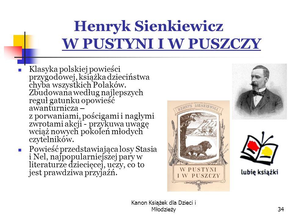 Henryk Sienkiewicz W PUSTYNI I W PUSZCZY