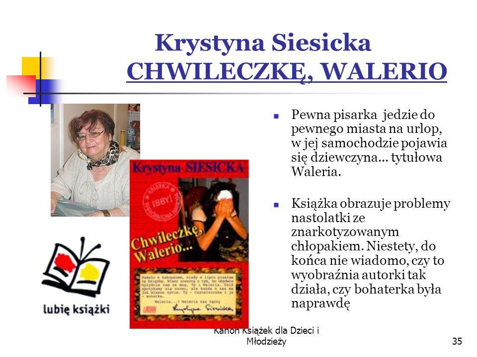 Krystyna Siesicka CHWILECZKĘ, WALERIO