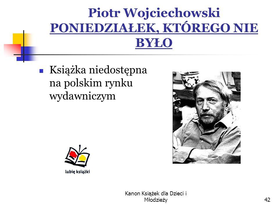 Piotr Wojciechowski PONIEDZIAŁEK, KTÓREGO NIE BYŁO