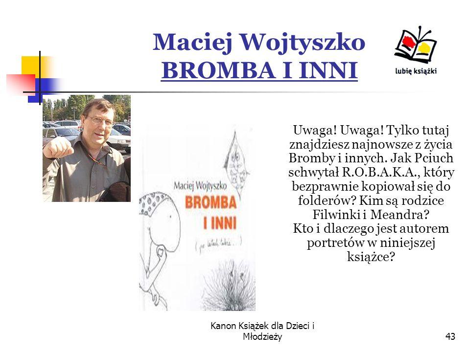 Maciej Wojtyszko BROMBA I INNI
