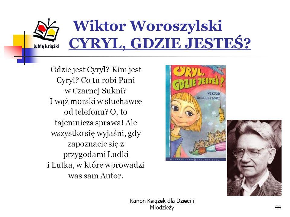 Wiktor Woroszylski CYRYL, GDZIE JESTEŚ