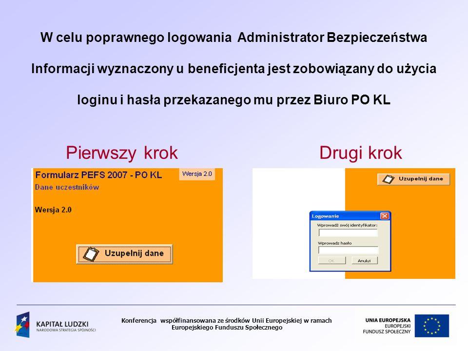 W celu poprawnego logowania Administrator Bezpieczeństwa Informacji wyznaczony u beneficjenta jest zobowiązany do użycia loginu i hasła przekazanego mu przez Biuro PO KL Pierwszy krok Drugi krok