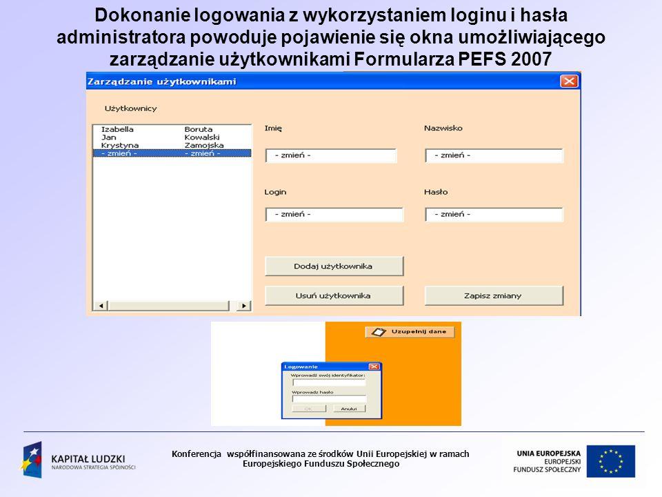 Dokonanie logowania z wykorzystaniem loginu i hasła administratora powoduje pojawienie się okna umożliwiającego zarządzanie użytkownikami Formularza PEFS 2007
