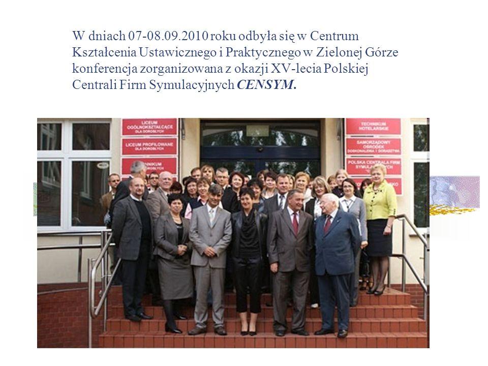 W dniach 07-08.09.2010 roku odbyła się w Centrum Kształcenia Ustawicznego i Praktycznego w Zielonej Górze konferencja zorganizowana z okazji XV-lecia Polskiej Centrali Firm Symulacyjnych CENSYM.