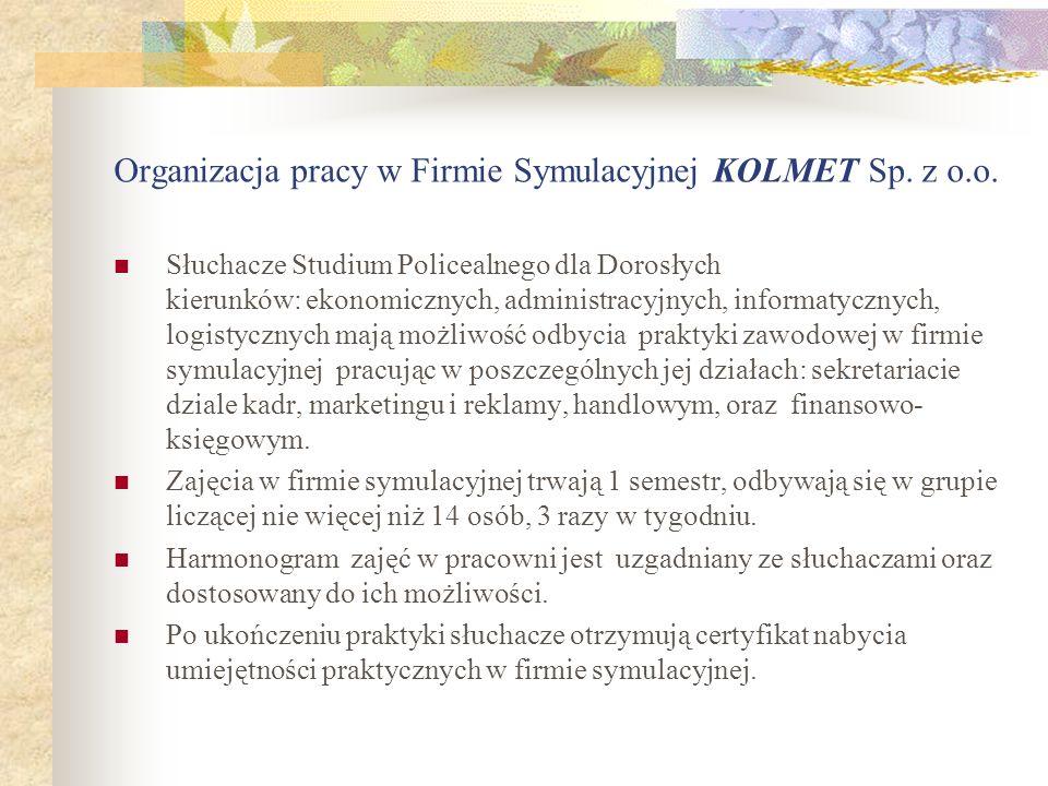 Organizacja pracy w Firmie Symulacyjnej KOLMET Sp. z o.o.