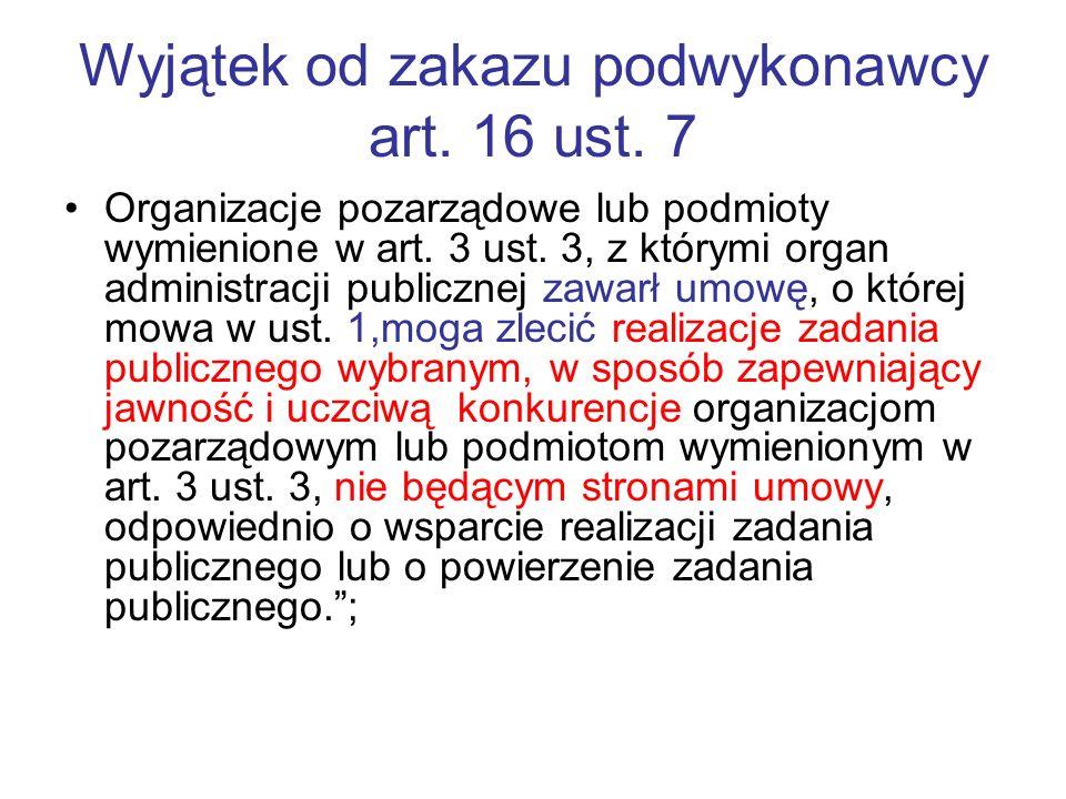 Wyjątek od zakazu podwykonawcy art. 16 ust. 7