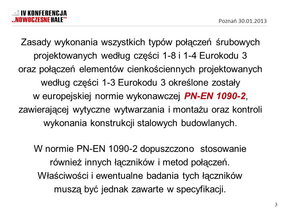 Zasady wykonania wszystkich typów połączeń śrubowych projektowanych według części 1-8 i 1-4 Eurokodu 3 oraz połączeń elementów cienkościennych projektowanych według części 1-3 Eurokodu 3 określone zostały