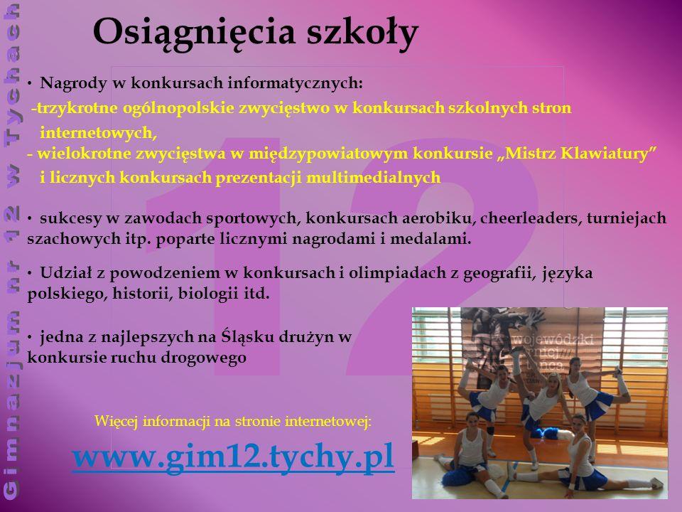 Więcej informacji na stronie internetowej: www.gim12.tychy.pl