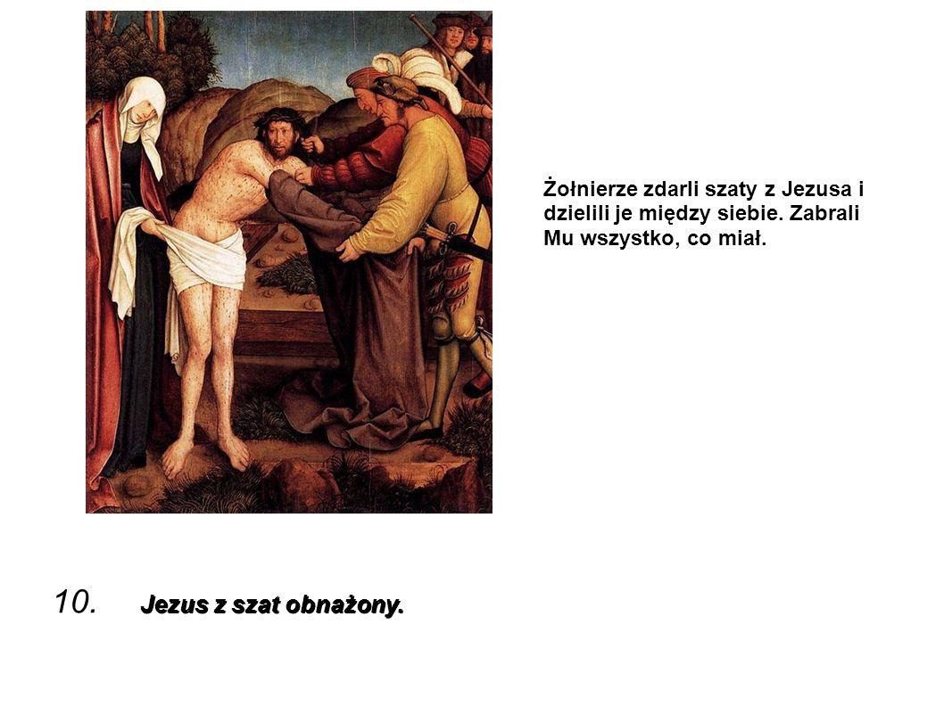 Żołnierze zdarli szaty z Jezusa i dzielili je między siebie