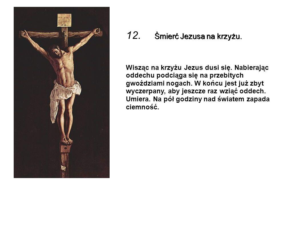 12. Śmierć Jezusa na krzyżu.