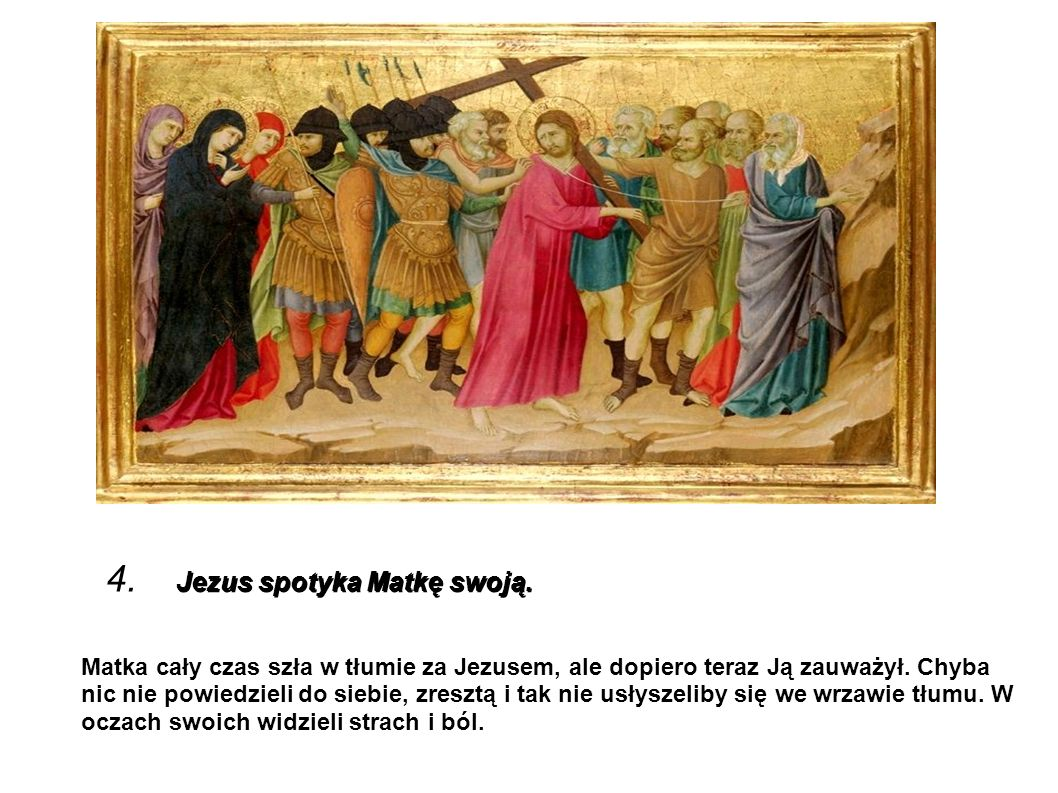 4. Jezus spotyka Matkę swoją.