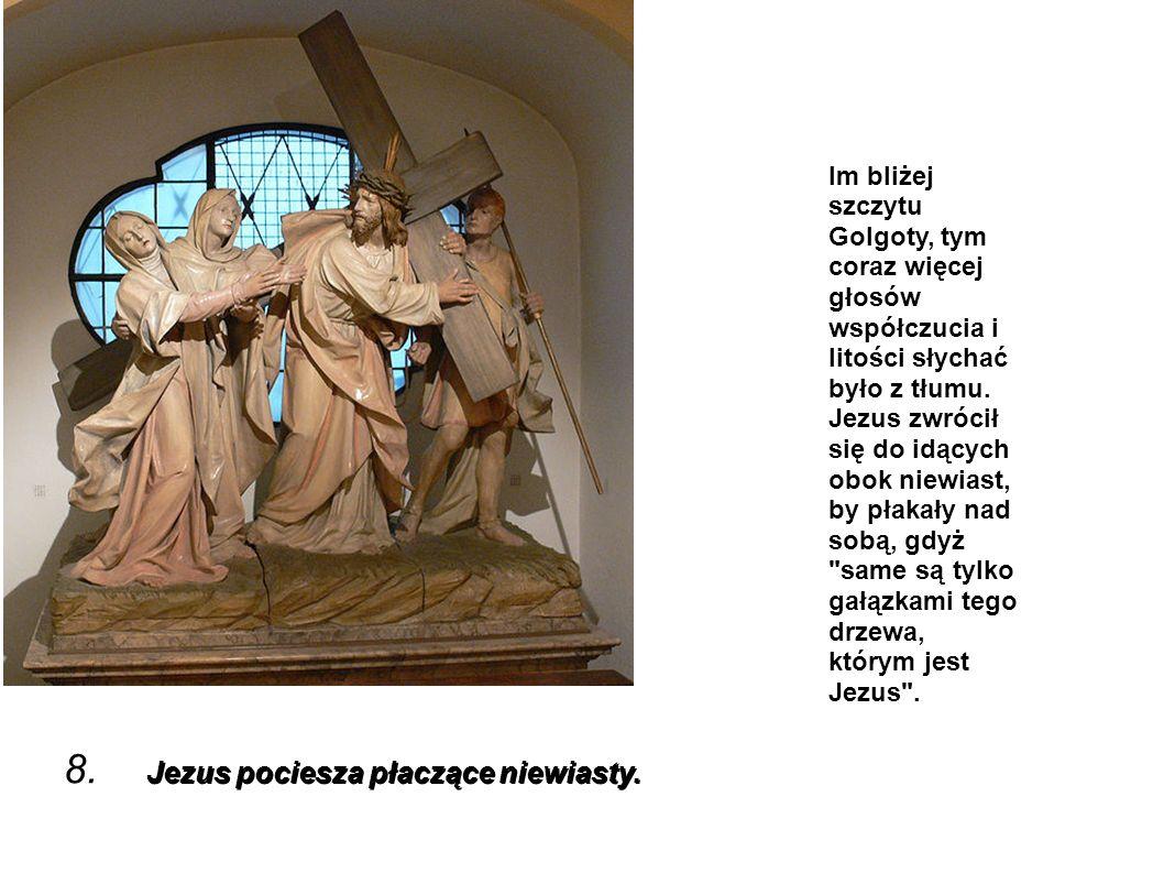 8. Jezus pociesza płaczące niewiasty.